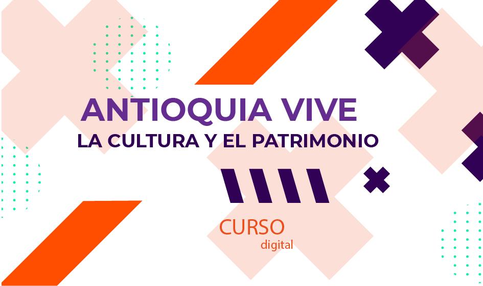 Antioquia vive la cultura y el patrimonio